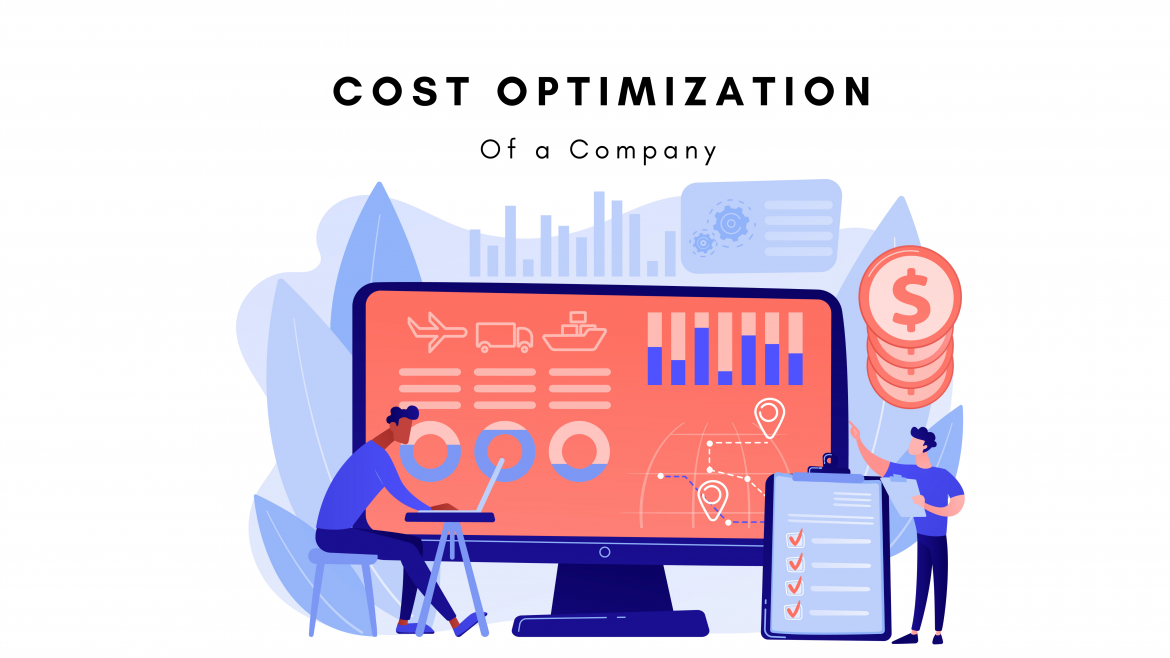 How to Optimize Cost Of a Company?